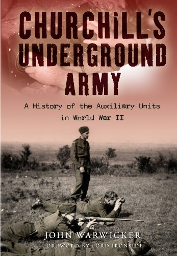9781848327177: Churchill's Underground Army: A History of the Auxillary Units in World War II