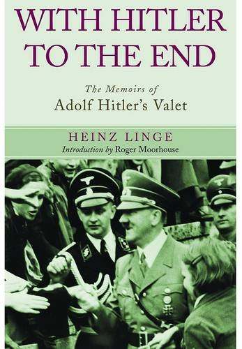 9781848327184: With Hitler to the End: The Memoirs of Adolf Hitler's Valet