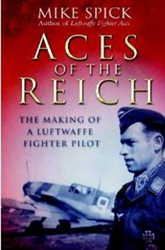 9781848327221: Aces of the Reich: The Making of a Luftwaffe Fighter Pilot