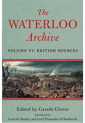 The Waterloo Archive: Volume VI: British Sources: Glover, Gareth