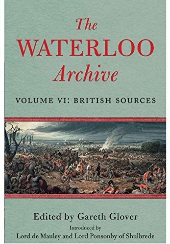 The Waterloo Archive: Volume VI: British Sources: Glover, Gareth