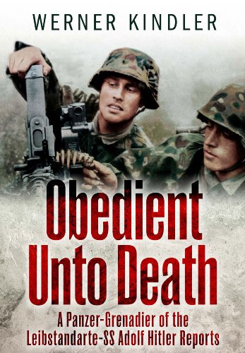 9781848327344: Obedient Unto Death: A Panzer-Grenadier of the Leibstandarte-SS Adolf Hitler Reports