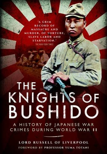 9781848327399: The Knights of Bushido: A History of Japanese War Crimes During World War II