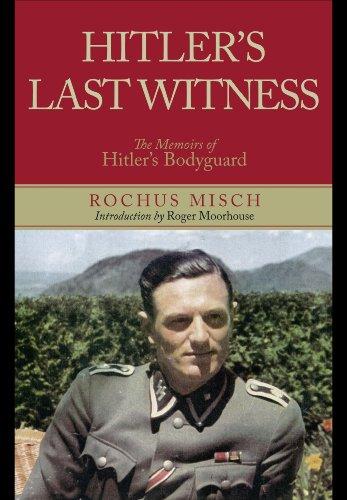 Hitler's Last Witness: The Memoirs of Hitler's Bodyguard: Rochus Misch