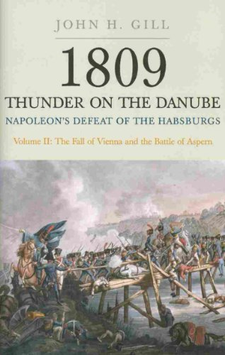 9781848327580: 1809 Thunder on the Danube. Volume 2: Napoleon's Defeat of the Habsburgs: The Fall of Vienna and the Battle of Aspern