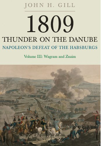 9781848327597: 1809 Thunder on the Danube. Volume 3: Napoleon's Defeat of the Habsburgs: Wagram and Znaim