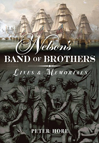 Nelson's Band of Brothers: Lives and Memorials: Peter (ed) Hore