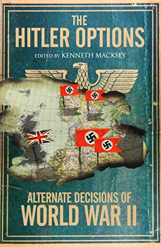 9781848327801: The Hitler Options: Alternate Decisions of World War II