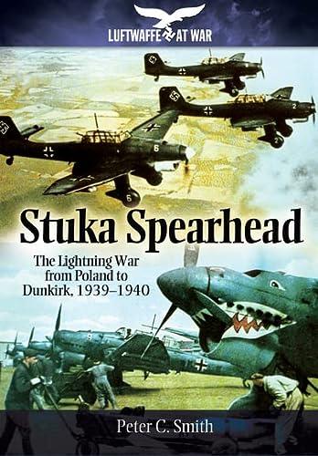 Stuka Spearhead (Luftwaffe at War): Smith, Peter C.