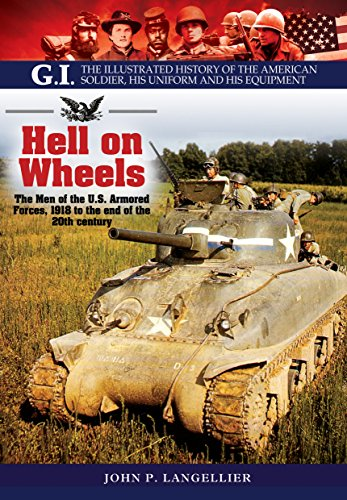 9781848328099: Hell on Wheels: The Men of the U.s. Armored Forces, 1918 to the End of the 20th Century