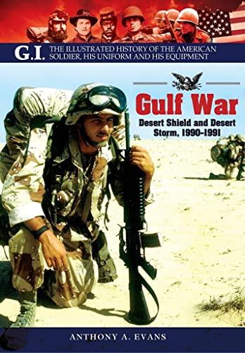9781848328136: The Gulf War: Desert Shield and Desert Storm, 1990-1991 (GI)
