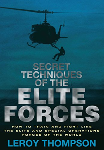 9781848328242: Secret Techniques of the Elite Forces: How to Train and Fight Like the Elite and Special Operations Forces of the World