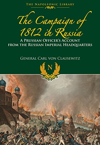 9781848328297: The Campaigns of 1812 in Russia: A Prussian Officer's Account From the Russian Imperial Headquarters (The Napoleonic Library)