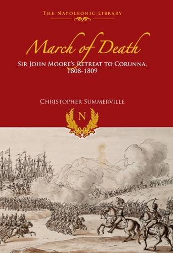 9781848328303: March of Death: Sir John Moore's Retreat to Corunna, 1808-1809 (Napoleonic Library)