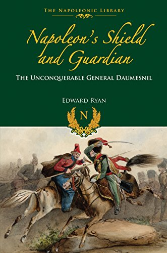 9781848328419: Napoleon's Shield and Guardian: The Unconquerable General Daumesnil (The Napoleonic Library)