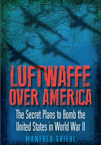 9781848328426: Luftwaffe Over America: The Secret Plans to Bomb the United States in World War II