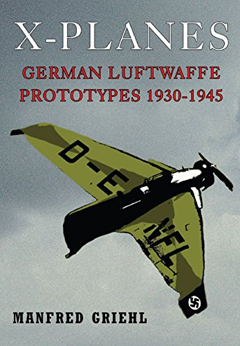 9781848328495: X-Planes: German Luftwaffe Prototypes 1930-1945