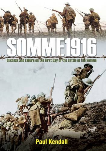9781848329058: Somme 1916: Success and Failure on the First Day of the Battle of the Somme