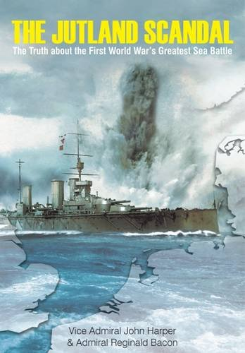 9781848329379: The Jutland Scandal: The Truth About the First World War's Greatest Sea Battle