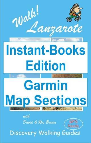 9781848340527: Walk! Lanzarote Tour and Trail Map Sections for Garmin GPS (Walk! Instant-Books Digital Edition)