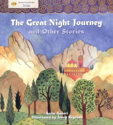The Great Night Journey and Other Stories (Stories from Faiths) (9781848350069) by Ganeri, Anita