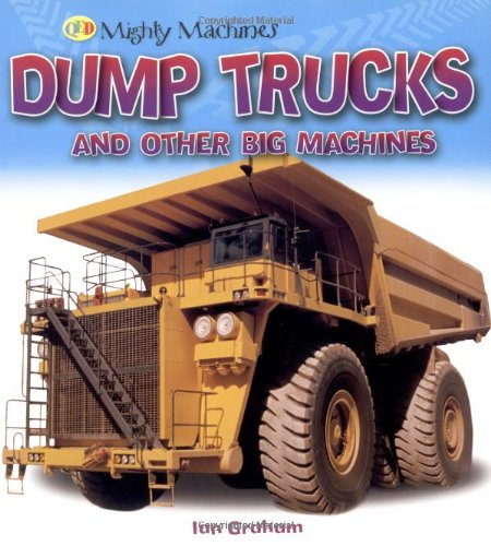 9781848350342: Dump Trucks and Other Big Machines (Mighty Machines)
