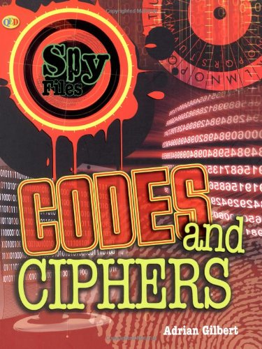 Codes and Ciphers: Gilbert, Adrian D.