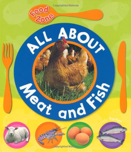 9781848352490: All About Meat and Fish (Food Zone)