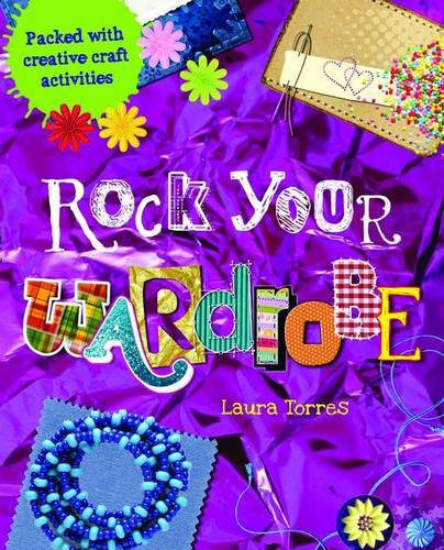 9781848354548: Rock Your Wardrobe: Packed with Creative Craft Activities