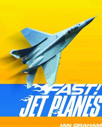 Jet Planes-- And Other Fast Machines in the Air: Graham, Ian