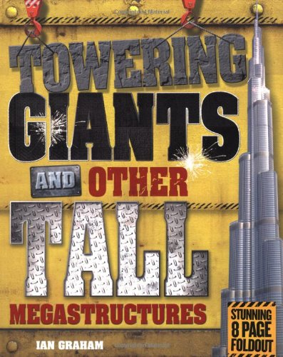 9781848356504: Towering Giants and Other Tall Megastructures (Mighty Structures)