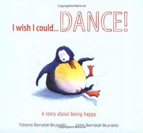 9781848356757: I Wish I Could...Dance!: A Story About Being Happy