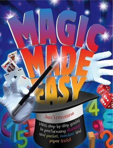 9781848358102: Magic Made Easy (The Great Big Book of Magic): Vol 2: With Step-by-step Guides to Performing Illusions and Pocket, Number and Paper Tricks