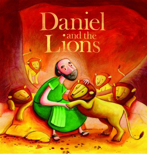 Daniel and the Lions (My First Bible: See Image