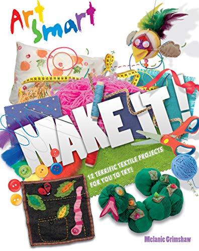 Art Smart: Make it!: Grimshaw, Melanie