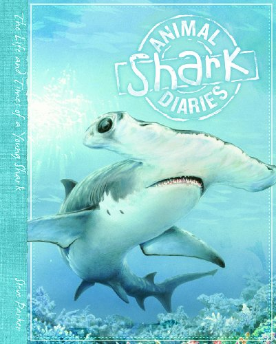 Animal Diaries: Shark: Parker, Steve