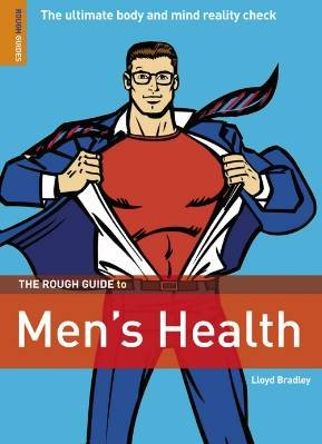 The Rough Guide to Men's Health 1 (Rough Guide Reference) (1848360045) by Lloyd Bradley; Rough Guides