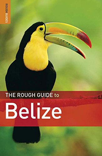 The Rough Guide to Belize: Eltringham, Peter