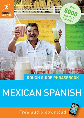 Rough Guide Mexican Spanish Phrasebook (Rough Guide Phrasebook: Mexican Spanish): Rough Guides