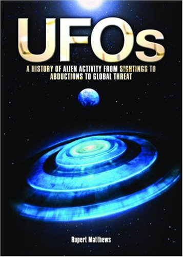 9781848371651: UFOs: A History of Alien Activity from Sightings to Abductions to Global Threat