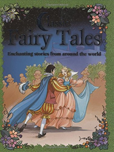 9781848371828: Classic Fairy Tales: Enchanting stories from around the world