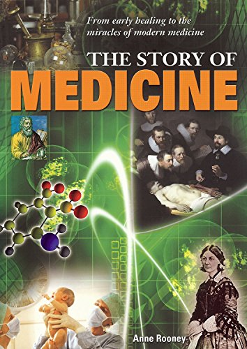 9781848372153: The Story of Medicine: From Early Healing to the Miracles of Modern Medicine