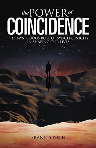The Power of Coincidence: The Mysterious Role: Frank Joseph