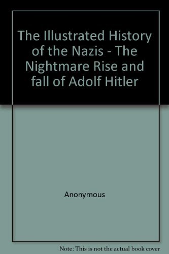 9781848372627: The Illustrated History of the Nazis