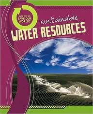 Sustainable Water Resources (How Can We Save Our World?): Anne Rooney