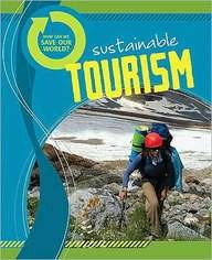 Sustainable Tourism (How Can We Save Our World? (Library)): Andrew Solway