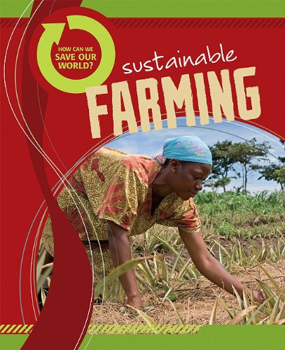 Sustainable Farming (How Can We Save Our World? (Library)): Carol Ballard