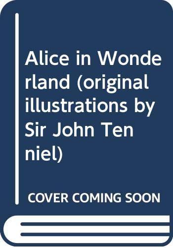 9781848373969: Alice in Wonderland (original illustrations by Sir John Tenniel)