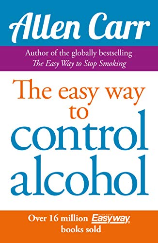 9781848374652: Allen Carr's Easyway to Control Alcohol