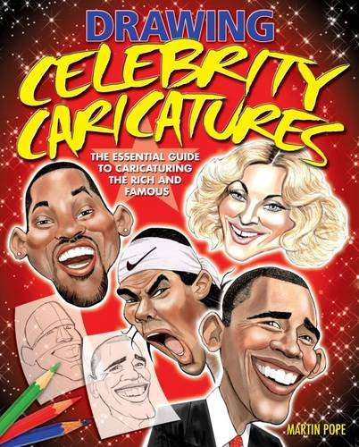 9781848374799: Drawing Celebrity Caricatures: The Essential Guide to Caricaturing the Rich and Famous